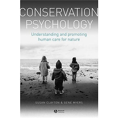 Conservation Psychology: Understanding and Promoting Human Care for Nature, New Book (9781405176781)