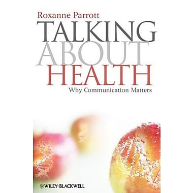 Talking about Health: Why Communication Matters, Used Book (9781405177566)