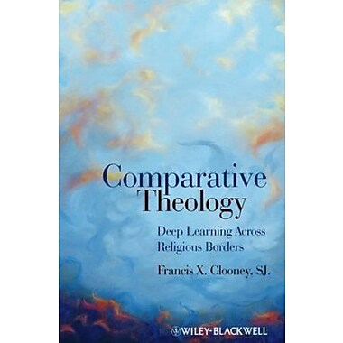Comparative Theology: Deep Learning Across Religious Borders, Used Book (9781405179744)