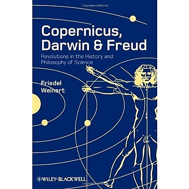 Copernicus, Darwin and Freud: Revolutions in the History and Philosophy of Science, Used Book (9781405181839)