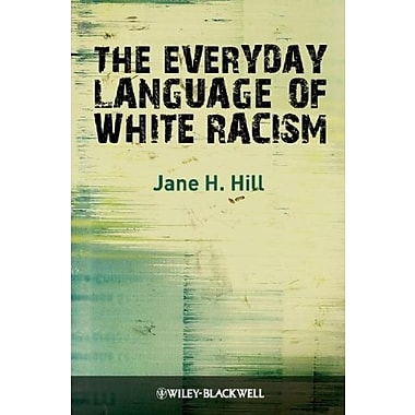 The Everyday Language of White Racism, Used Book (9781405184533)