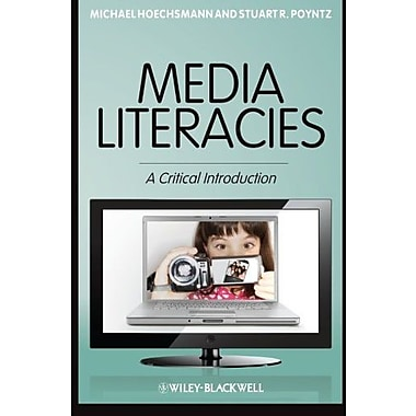 Media Literacies: A Critical Introduction, New Book (9781405186100)