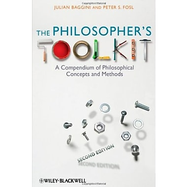 The Philosopher's Toolkit: A Compendium of Philosophical Concepts and Methods, New Book (9781405190183)