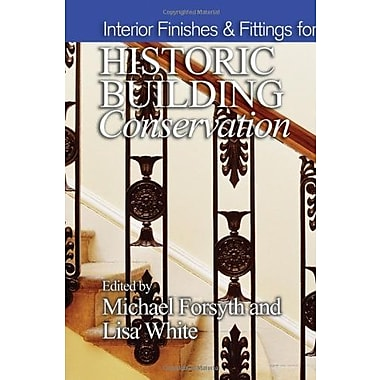 Interior Finishes and Fittings for Historic Building Conservation, New Book (9781405190220)