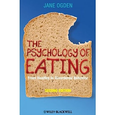 The Psychology of Eating: From Healthy to Disordered Behavior, Used Book (9781405191203)