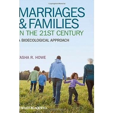 Marriages and Families in the 21st Century: A Bioecological Approach, New Book (9781405195010)