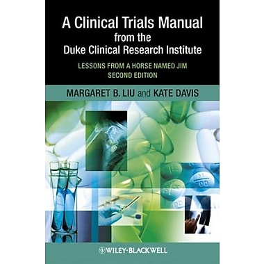 A Clinical Trials Manual From The Duke Clinical Research Institute: Lessons from a Horse Named Jim, New Book (9781405195157)