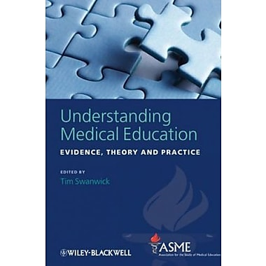 Understanding Medical Education: Evidence, Theory and Practice, New Book (9781405196802)