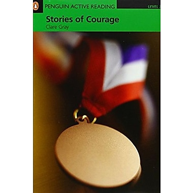 Stories of Courage, Level 3, Penguin Active Readers (Penguin Active Readers, Level 3), New Book (9781405852166)
