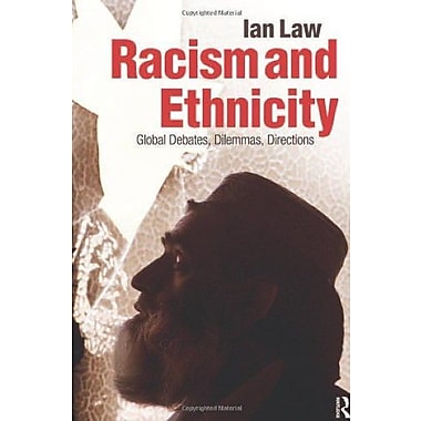 Racism and Ethnicity: Global Debates, Dilemmas, Directions (9781405859127)