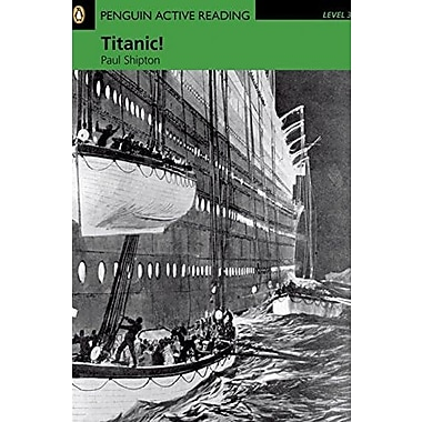 Titanic!, Level 3, Penguin Active Readers (Penguin Active Readers, Level 3), New Book (9781405884495)