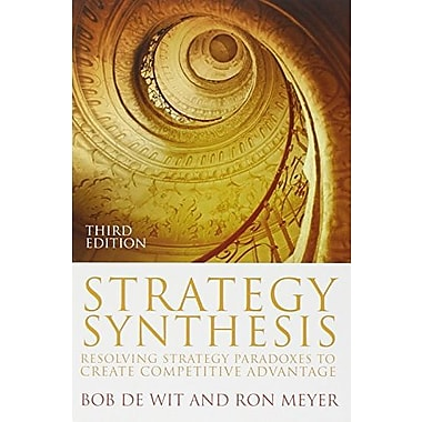 Strategy Synthesis: Resolving Strategy Paradoxes to Create Competitive Advantage (9781408018996)