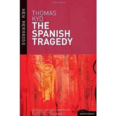 The Spanish Tragedy (New Mermaids) (9781408114216)