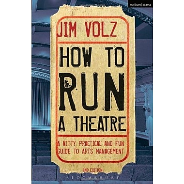 How to Run a Theater: Creating, Leading and Managing Professional Theater, Used Book (9781408134740)
