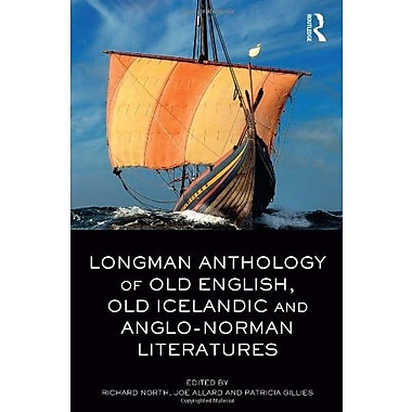 Longman Anthology of Old English, Old Icelandic, and Anglo-Norman Literatures (9781408247709)