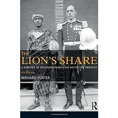 The Lion's Share: A History of British Imperialism 1850-2011 (9781408286050)