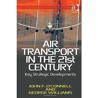 Air Transport in the 21st Century, Used Book (9781409400974)