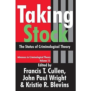Taking Stock: The Status of Criminological Theory (Advances in Criminological Theory), New Book (9781412808569)