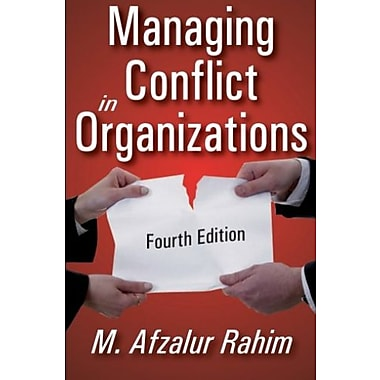 Managing Conflict in Organizations: Fourth Edition (9781412814560)