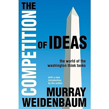 The Competition of Ideas: The World of the Washington Think Tanks, Used Book (9781412842235)