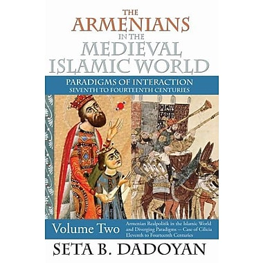 The Armenians in the Medieval Islamic World: Case of Cilicia 11th to 14th Centuries