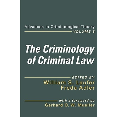 The Criminology of Criminal Law (Advances in Criminological Theory), New Book (9781412849647)