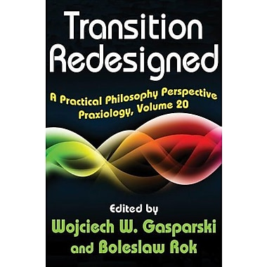 Transition Redesigned: A Practical Philosophy Perspective, Used Book (9781412849685)