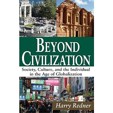 Beyond Civilization: Society, Culture and the Individual in the Age of Globalization, Used Book (9781412849715)