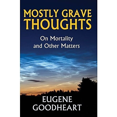 Mostly Grave Thoughts: On Mortality and Other Matters, Used Book (9781412849821)