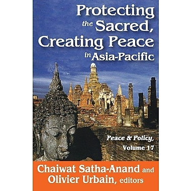 Protecting the Sacred, Creating Peace in Asia-Pacific (Peace & Policy) (9781412849852)