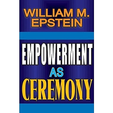 Empowerment as Ceremony, Used Book (9781412851602)