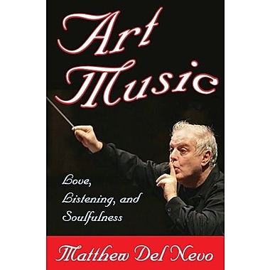 Art Music: Love, Listening, and Soulfulness, New Book (9781412851619)