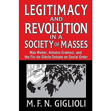 Legitimacy & Revolution in a Society of Masses, New Book