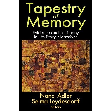 Tapestry of Memory: Evidence and Testimony in Life-Story Narratives (Memory & Narrative), New Book (9781412851657)