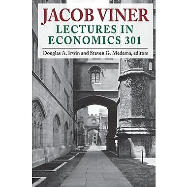 Jacob Viner: Lectures in Economics 301, New Book (9781412851664)