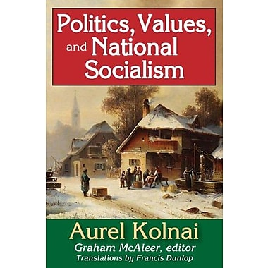 Politics, Values and National Socialism, Used Book (9781412851671)