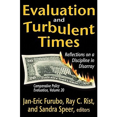 Evaluation and Turbulent Times: Reflections on a Discipline in Disarray (9781412851749), New Book