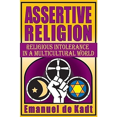 Assertive Religion: Religious Intolerance in a Multicultural World (9781412851756)