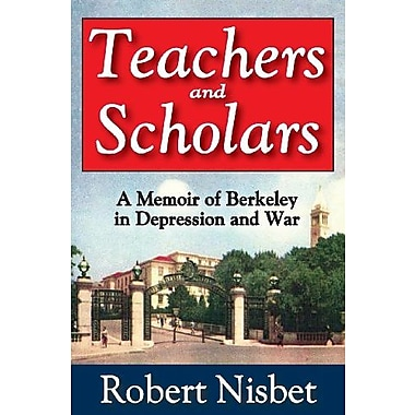 Teachers and Scholars: A Memoir of Berkeley in Depression and War (9781412851770)