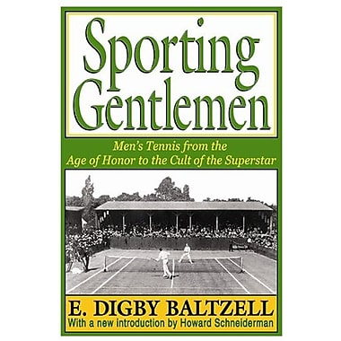 Sporting Gentlemen: Men's Tennis from the Age of Honor to the Cult of the Superstar, Used Book (9781412851800)