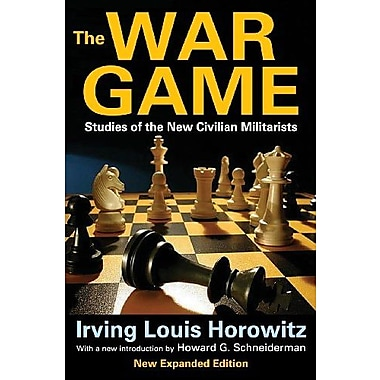 The War Game: Studies of the New Civilian Militarists, New Book (9781412851817)