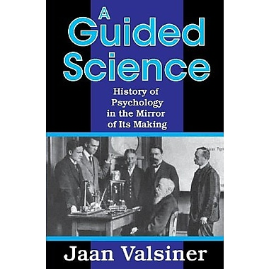 A Guided Science: History of Psychology in the Mirror of Its Making, Used Book (9781412851916)