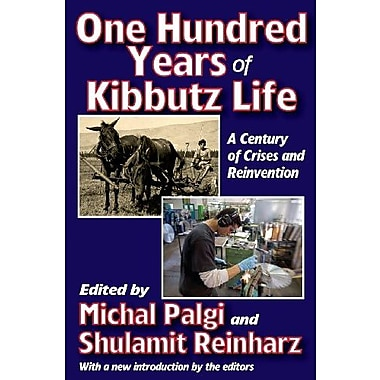 One Hundred Years of Kibbutz Life: A Century of Crises and Reinvention (9781412851954)