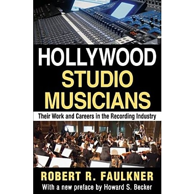Hollywood Studio Musicians: Their Work and Careers in the Recording Industry, Used Book (9781412852531)