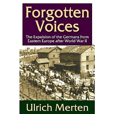 Forgotten Voices: The Expulsion of the Germans from Eastern Europe after World War II, New Book (9781412852586)