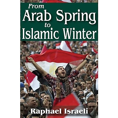 From Arab Spring to Islamic Winter, New Book (9781412852593)