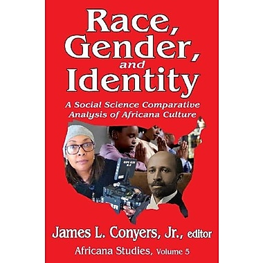 Race, Gender and Identity: A Social Science Comparative Analysis of Africana Culture, Used Book, (9781412852630)