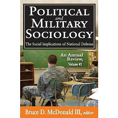 Political and Military Sociology: The Social Implications of National Defense, New Book (9781412852647)