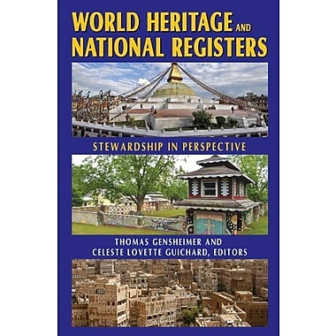 World Heritage and National Registers: Stewardship in Perspective, New Book (9781412852654)