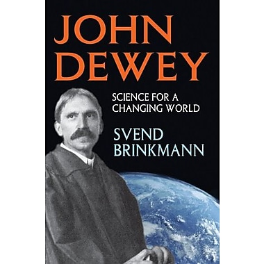 John Dewey: Science for a Changing World (9781412852739)